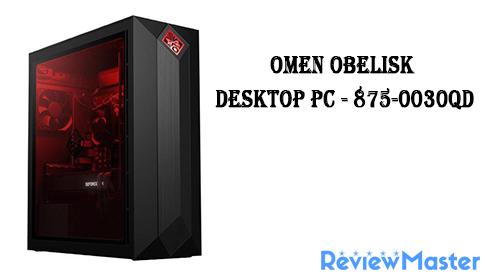 OMEN Obelisk Desktop PC - 875-0030qd - The Review Master